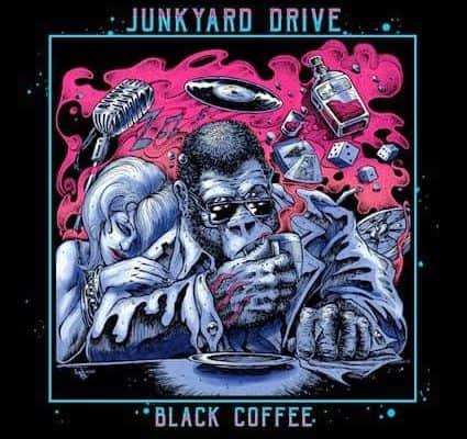 Junkyard Drive – Black Coffee