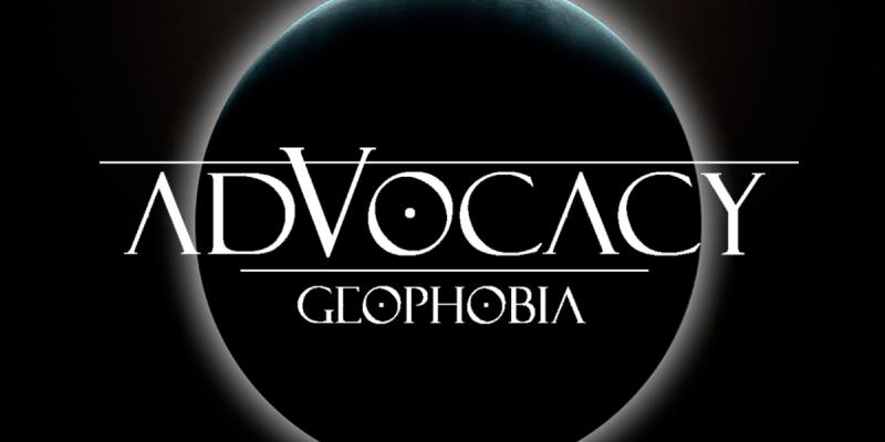 Advocacy: Geophobia