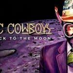 Galactic Cowboys: Long Way Back to the Moon