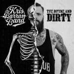 The Kris Barras Band: The Divine And Dirty