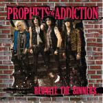 Prophets of Addiciton – Reunite the Sinners