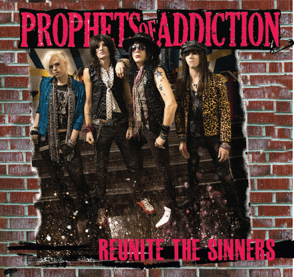 Prophets of Addiciton – Reunite the Sinners