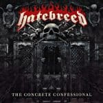 Hatebreed – The Concrete Confessional – 13.5.16